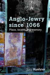 Anglo-Jewry Since 1066Place, Locality and Memory