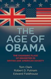 The Age of Obama: The Changing Place of Minorities in British and American Society