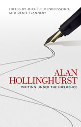 Alan HollinghurstWriting Under the Influence