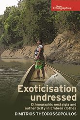 Exoticisation Undressed: Ethnographic Nostalgia and Authenticity in Emberá Clothes
