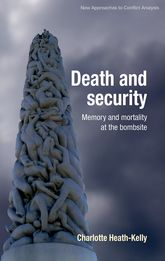 Death and SecurityMemory and Mortality at the Bombsite