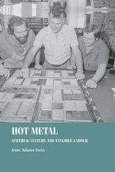 Hot Metal: Material Culture and Tangible Labour